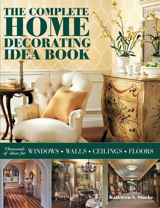 The Complete Home Decorating Idea Book: Thousands of Ideas for Windows, Walls, Ceilings and Floors EB9781890379308