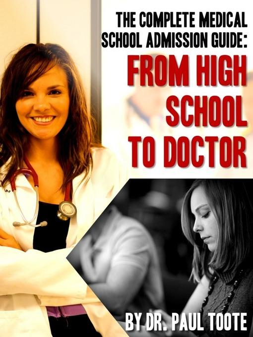 The Complete Medical School Admission Guide: From High School to Doctor EB9781456607760
