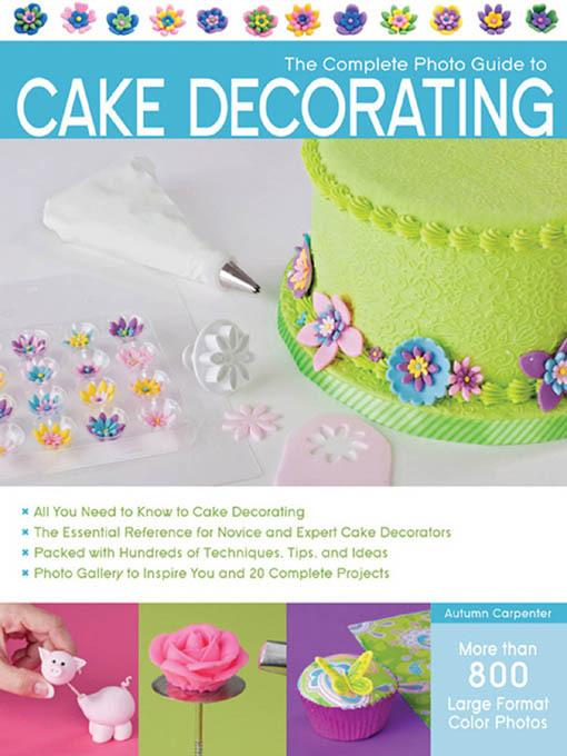 The Complete Photo Guide to Cake Decorating EB9781610581929