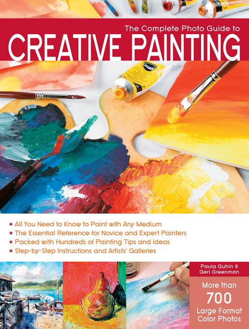 The Complete Photo Guide to Creative Painting EB9781610603317
