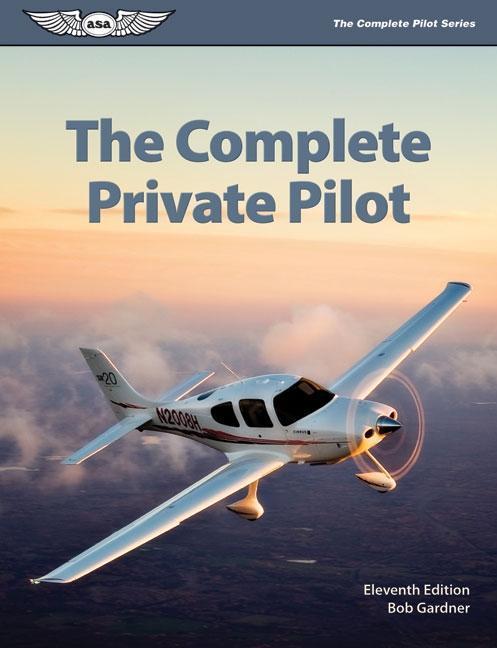 The Complete Private Pilot EB9781560278375