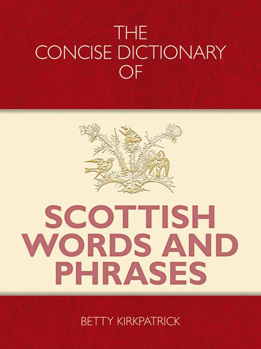 The Concise Dictionary of Scottish Words and Phrase EB9781905102884