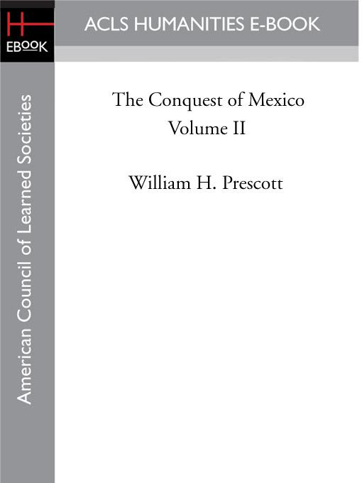 The Conquest of Mexico  Volume II EB9781597408578