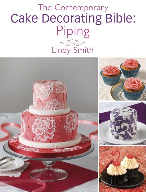The Contemporary Cake Decorating Bible: Piping: A sample chapter from The Contemporary Cake Decorating Bible EB9781446358665