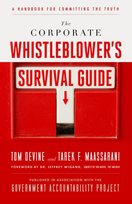 The Corporate Whistleblower's Survival Guide: A Handbook for Committing the Truth EB9781605099880
