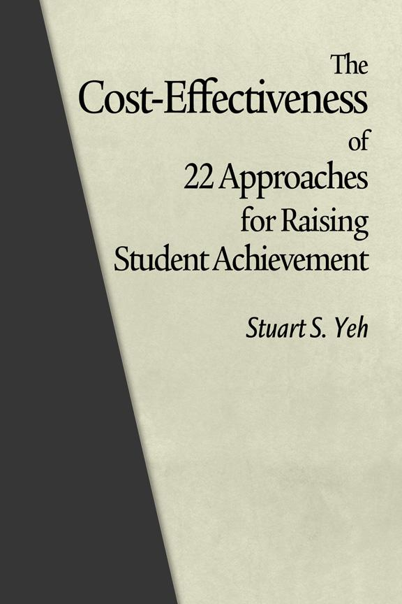 The Cost-Effectiveness of 22 Approaches for Raising Student Achievement EB9781617354045