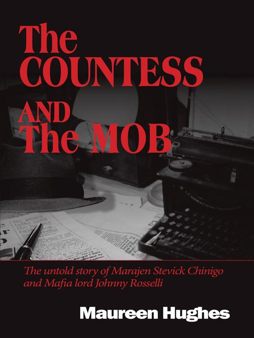 The Countess and the Mob: The untold story of Marajen Stevick Chinigo and Mafia lord Johnny Rosselli EB9781450207492