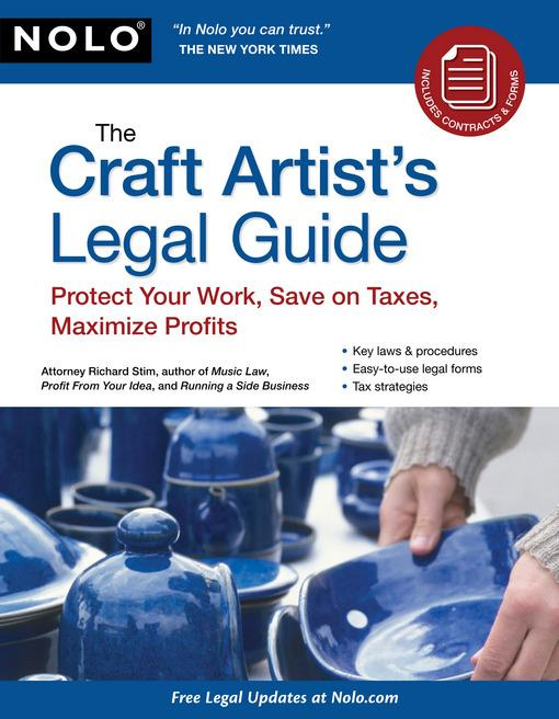 The Craft Artist's Legal Guide: Protect Your Work, Save On Taxes, Maximize Profits EB9781413315271