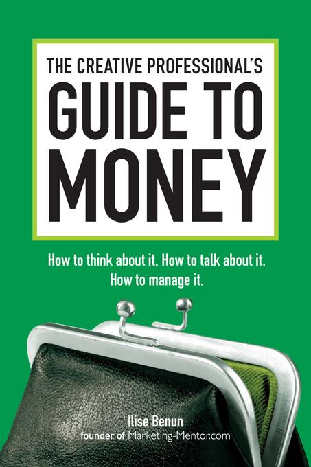 The Creative Professional's Guide to Money EB9781440315190