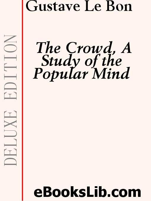 The Crowd, A Study of the Popular Mind EB9781554454099