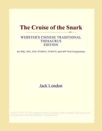 The Cruise of the Snark (Webster's Chinese Traditional Thesaurus Edition) EB9781114505339