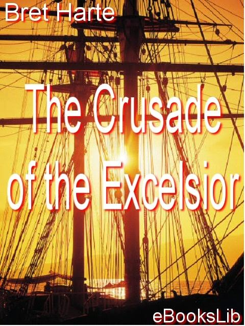 The Crusade of the Excelsior EB9781412160537