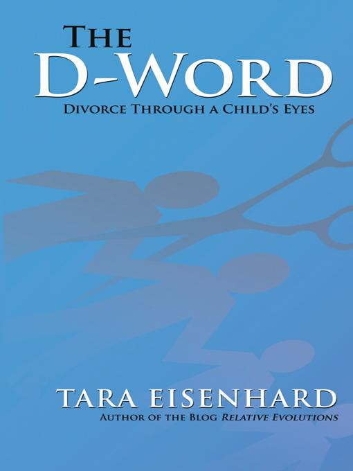The D-Word: Divorce through a Child's Eyes EB9781475931419