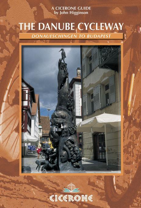 The Danube Cycleway: Donaueschingen to Budapest EB9781849650137
