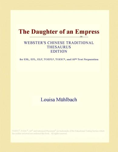 The Daughter of an Empress (Webster's Chinese Traditional Thesaurus Edition)