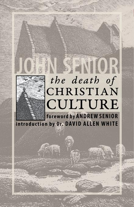 The Death of Christian Culture EB9781932528510