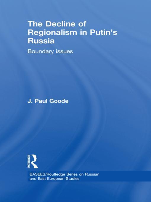 The Decline of Regionalism in Putin's Russia EB9781136720727