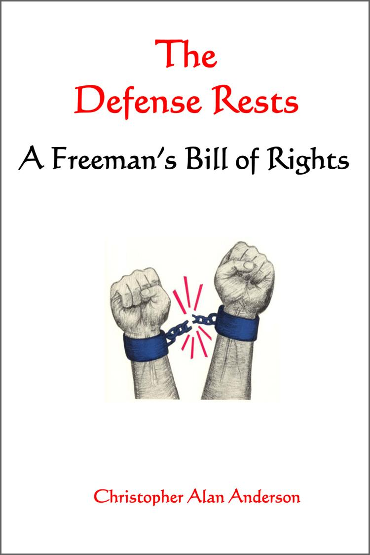 The Defense Rests: A Freeman's Bill of Rights EB9781622871803