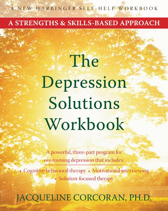 The Depression Solutions Workbook: A Strengths and Skills-Based Approach EB9781572248175