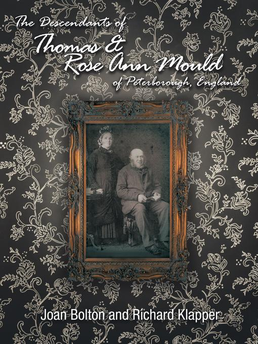 The Descendants of Thomas & Rose Ann Mould of Peterborough, England EB9781426943393