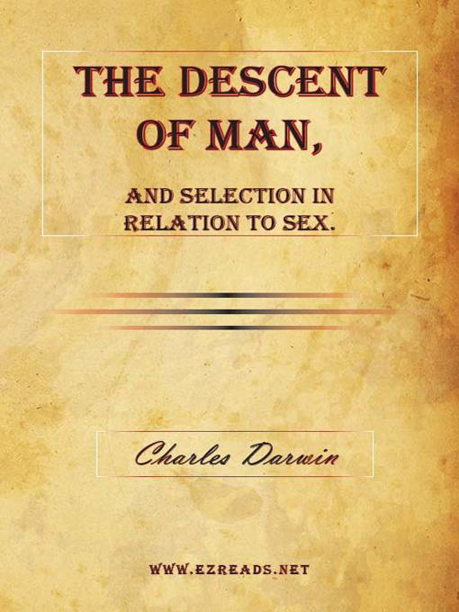 The Descent of Man, and Selection in Relation to Sex. EB9781615340439