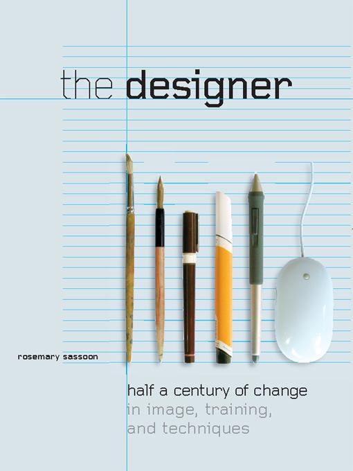 The Designer: Half a Century of Change in Image, Training, and Techniques EB9781841501956