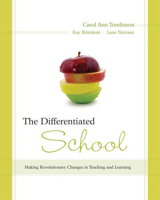 The Differentiated School: Making Revolutionary Changes in Teaching and Learning EB9781416607724