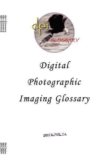 The Digital Photographic Imaging Glossary EB9781553699149