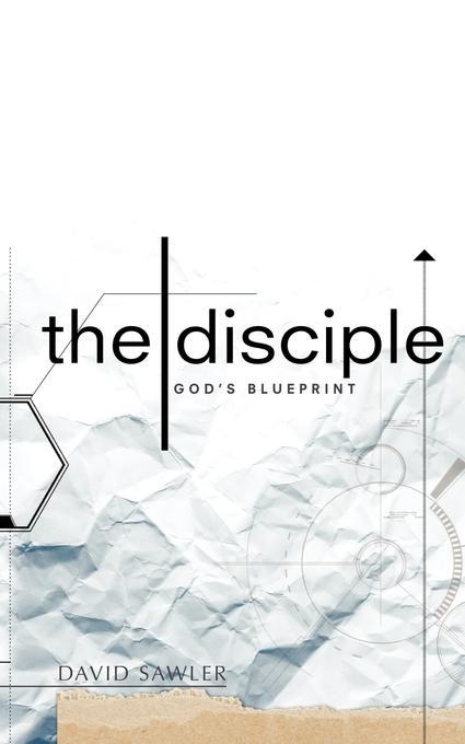 The Disciple: God's Blueprint EB9781770690387
