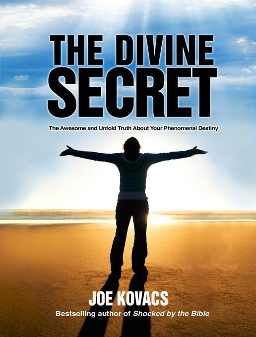 The Divine Secret: The Awesome and Untold Truth About Your Phenomenal Destiny EB9781610880411