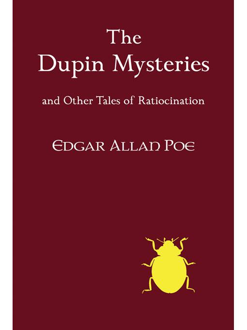 The Dupin Mysteries and Other Tales of Ratiocination EB9781616460396