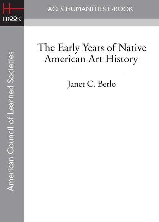 The Early Years of Native American Art History EB9781597408998