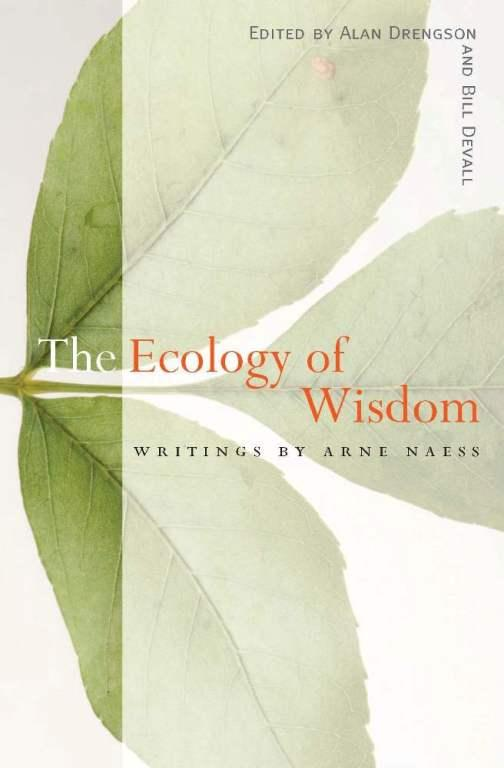 The Ecology of Wisdom: Writings by Arne Naess EB9781582439976