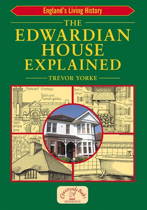 The Edwardian House Explained EB9781846748219