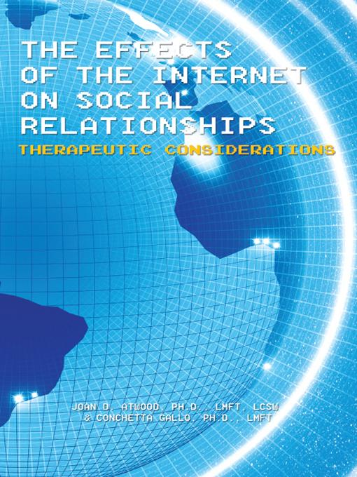 The Effects of the Internet on Social Relationships: Therapeutic Considerations EB9781462047055
