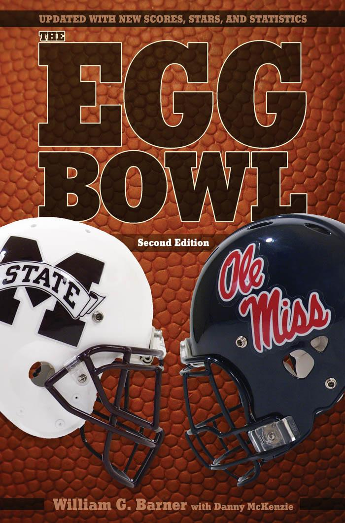 The Egg Bowl: Mississippi State vs. Ole Miss, Second Edition EB9781617030741