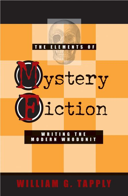 The Elements of Mystery Fiction: Writing the Modern Whodunit EB9781615952120