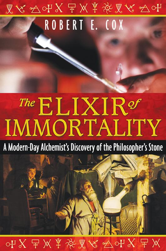 The Elixir of Immortality: A Modern-Day Alchemist?s Discovery of the Philosopher?s Stone EB9781594779237