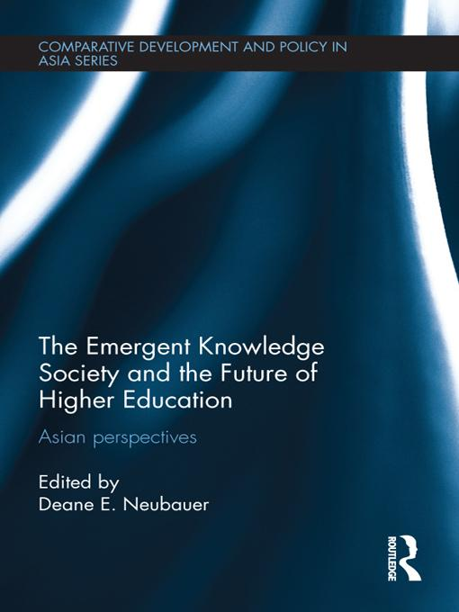 The Emergent Knowledge Society and the Future of Higher Education EB9781136507120