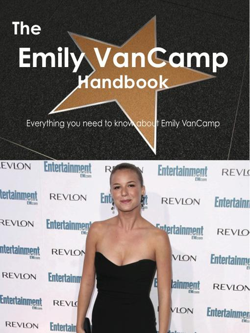 The Emily VanCamp Handbook - Everything you need to know about Emily VanCamp EB9781743335666