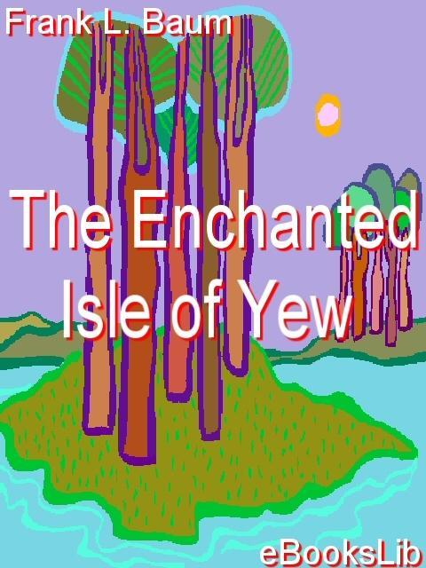 The Enchanted Island of Yew EB9781554492640