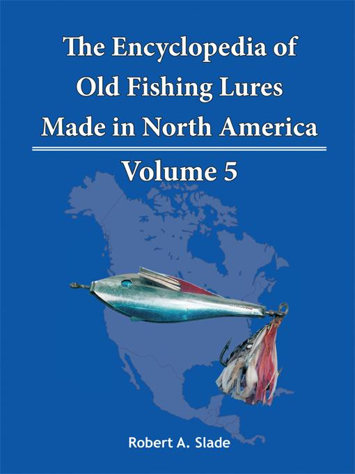 The Encyclopedia of Old Fishing Lures: Made In North America EB9781425152499