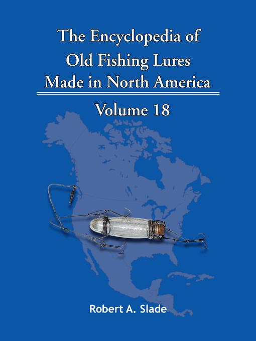 The Encyclopedia of Old Fishing Lures: Made in North America EB9781425152598