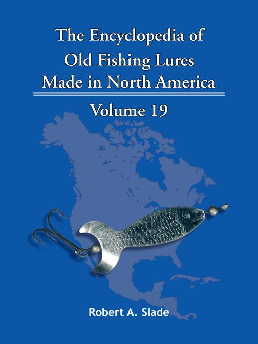 The Encyclopedia of Old Fishing Lures: Made in North America EB9781425152611
