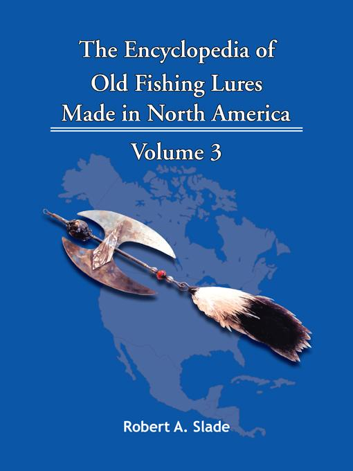 The Encyclopedia of Old Fishing Lures: Made in North America EB9781425152635
