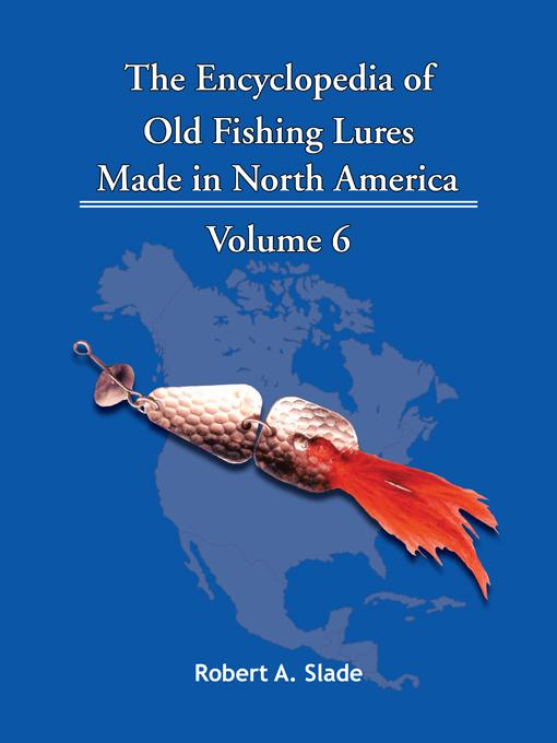 The Encyclopedia of Old Fishing Lures: Made in North America EB9781426967832