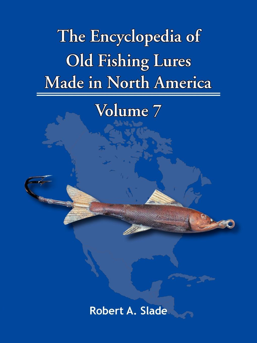 The Encyclopedia of Old Fishing Lures: Made in North America EB9781466901704