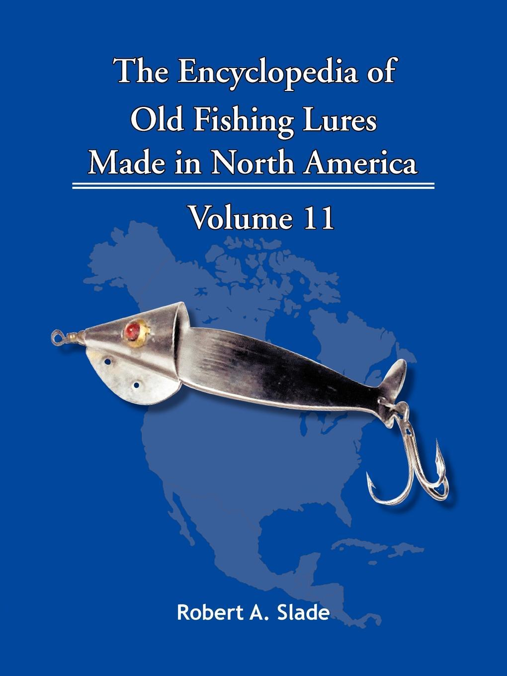 The Encyclopedia of Old Fishing Lures: Made in North America EB9781466908222