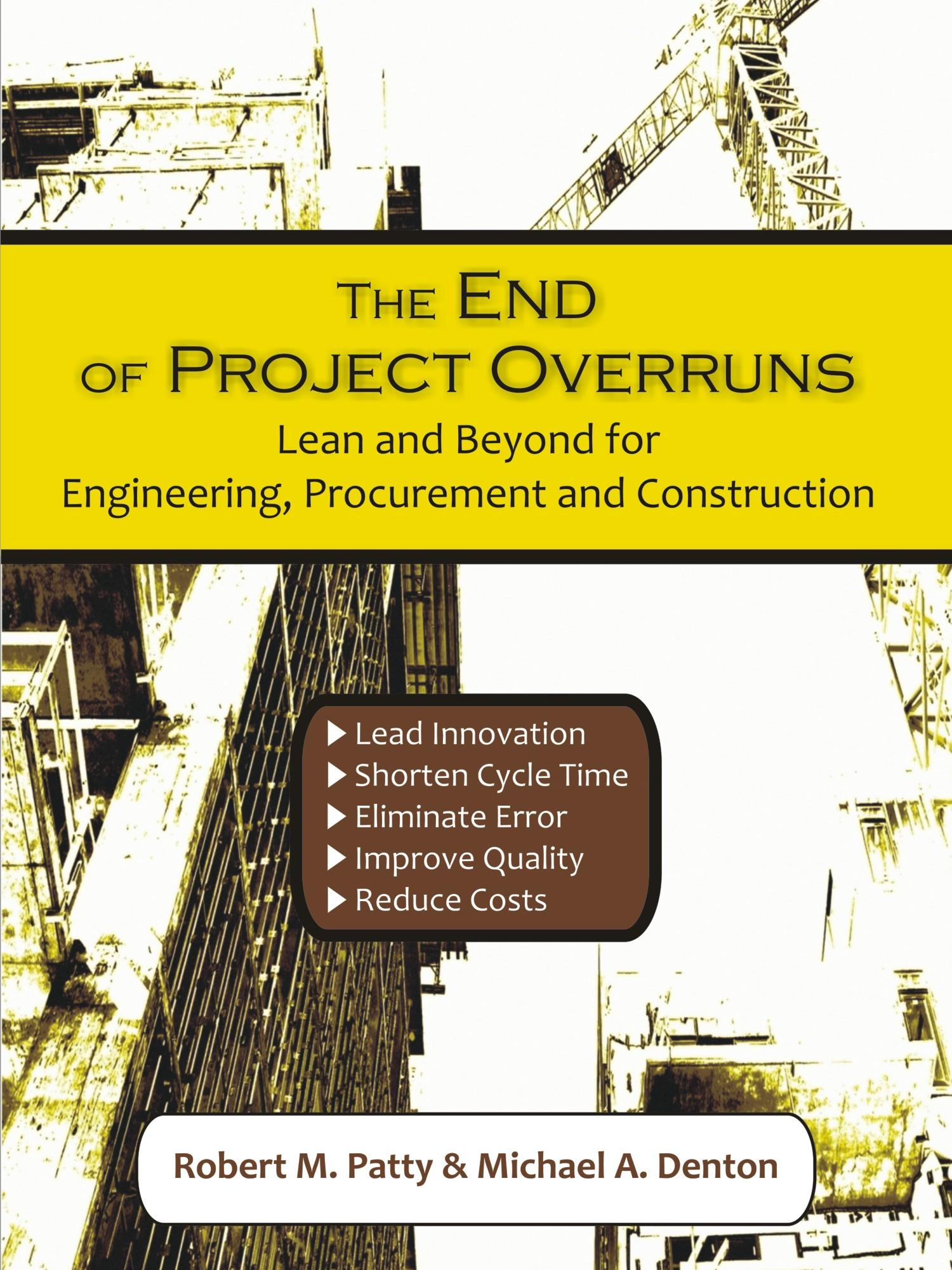 The End of Project Overruns: Lean and Beyond for Engineering, Procurement and Construction EB9781599428956