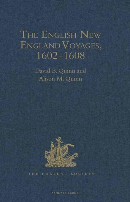 The English New England Voyages, 1602-1608 EB9781409433538
